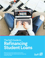 SoFi Guide to Refinancing Student Loans